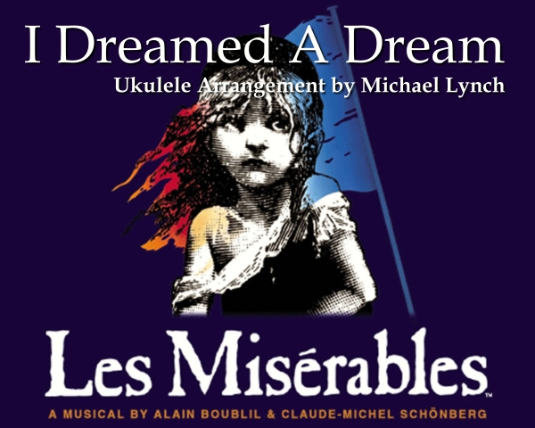 I Dreamed A Dream From Les Miserables Ukulele Solo Arranged