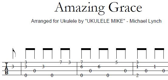 AMAZING GRACE u2013 Classic hymn arranged for solo ukulele by Ukulele Mike Lynch : UKULELE MIKE ...