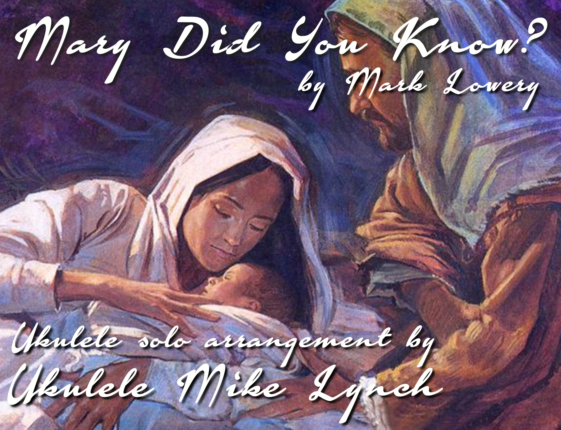 "Mary Did You Know?"" – by Mark Lowery & Buddy Greene – Solo ukulele ..."