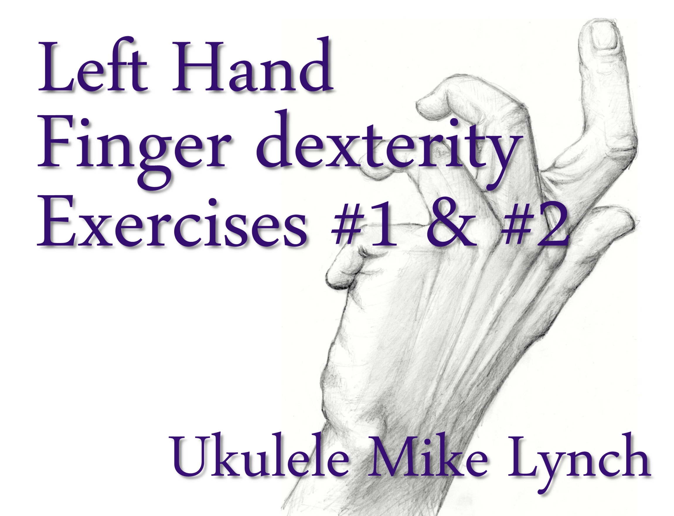 Great exercises to strengthen and develop finger independence dex one and two slide hexwebz Choice Image