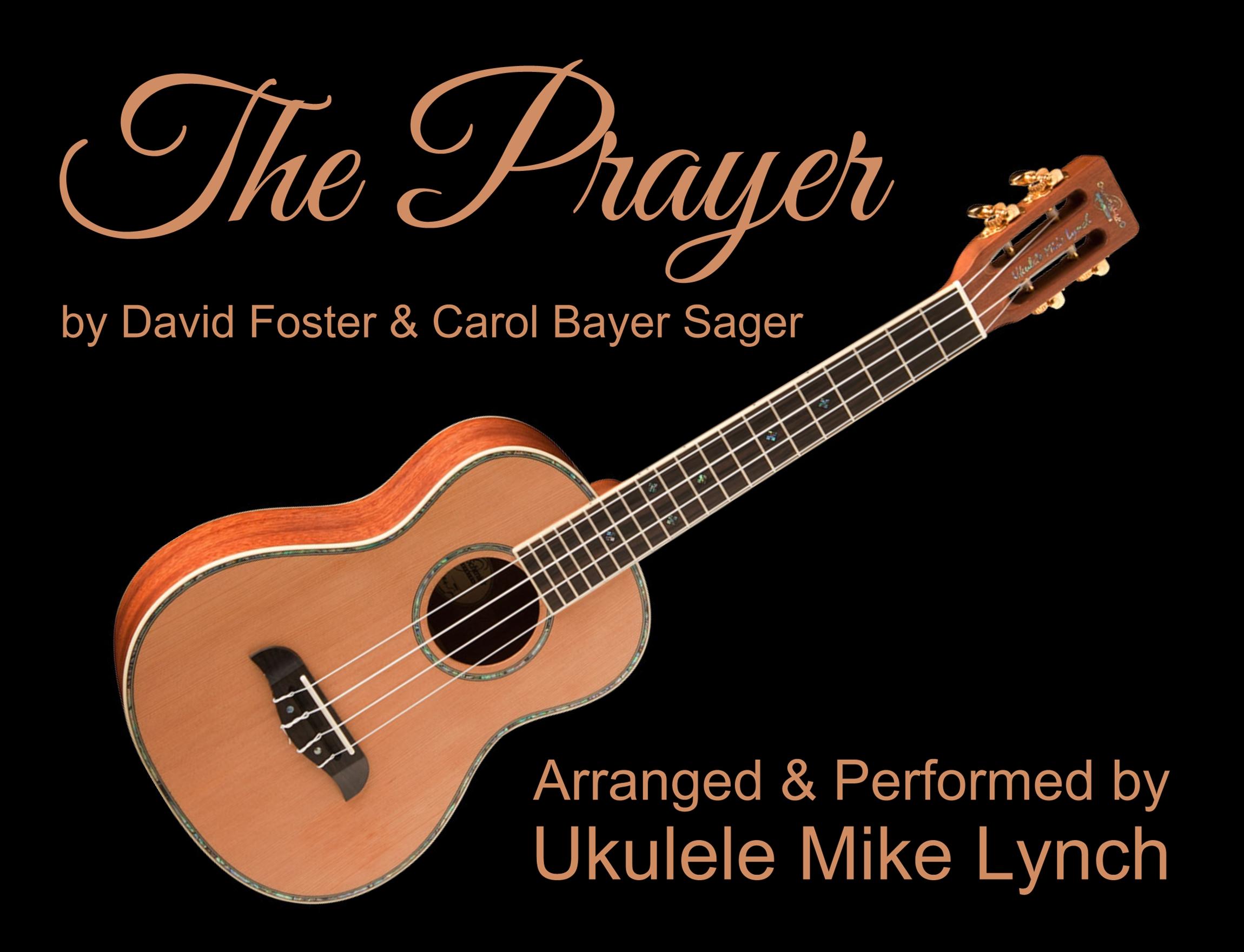 The Prayer By David Foster Carol Bayer Sager Solo Ukulele