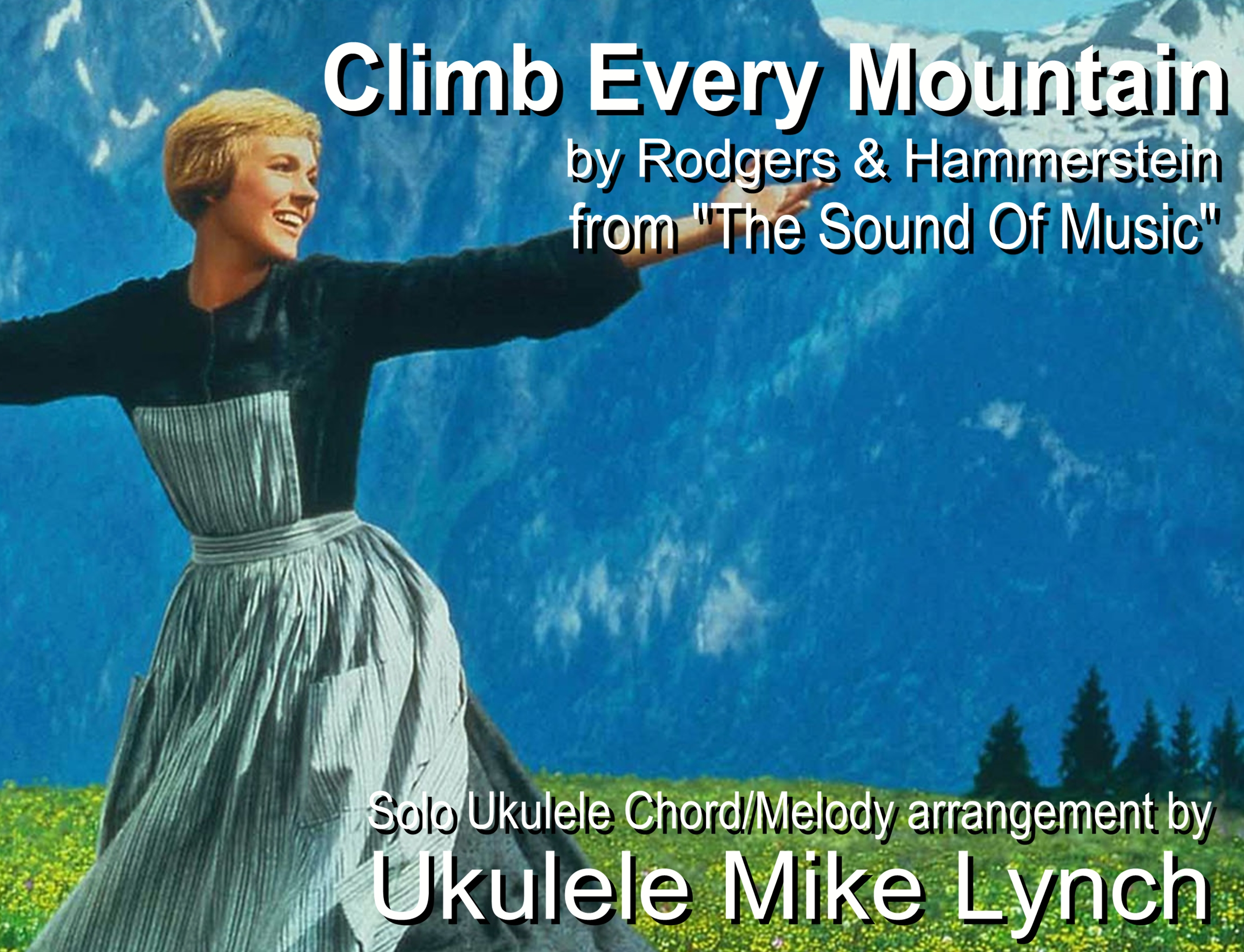 Climb Every Mountain From The Sound Of Music Now A Solo