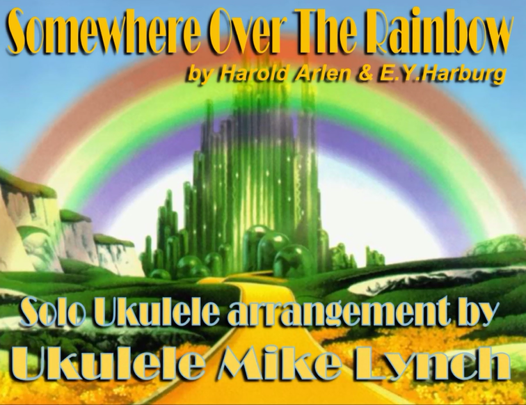 "SOMEWHERE OVER THE RAINBOW"" . . . . . Solo Ukulele Chord/Melody ..."