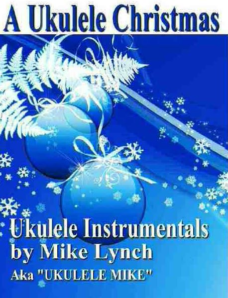 Perfect For Holiday Ukulele Performances 33 Song Christmas Ukulele