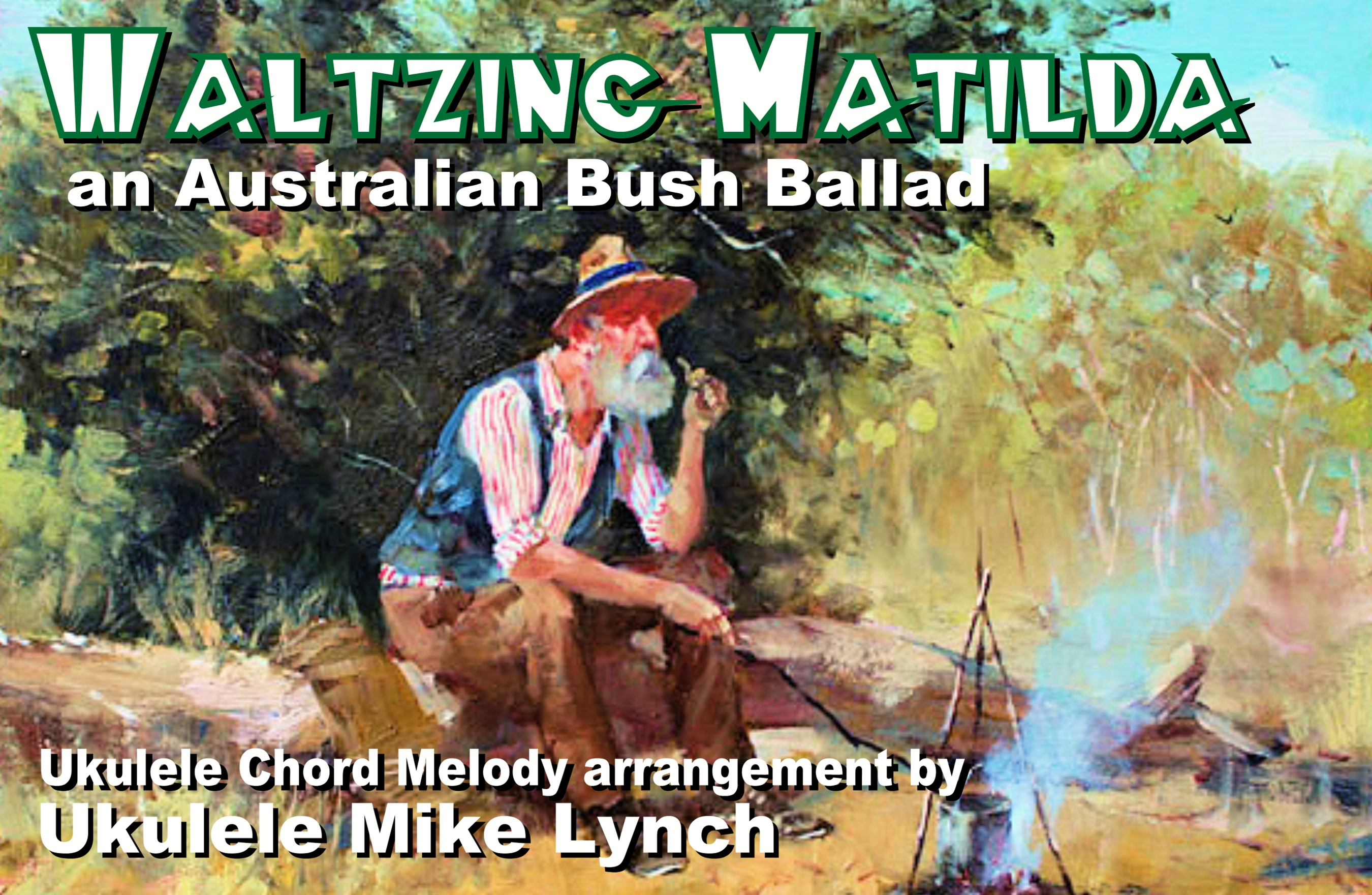 Down Under With Chordmelody Ukulele Waltzing Matilda