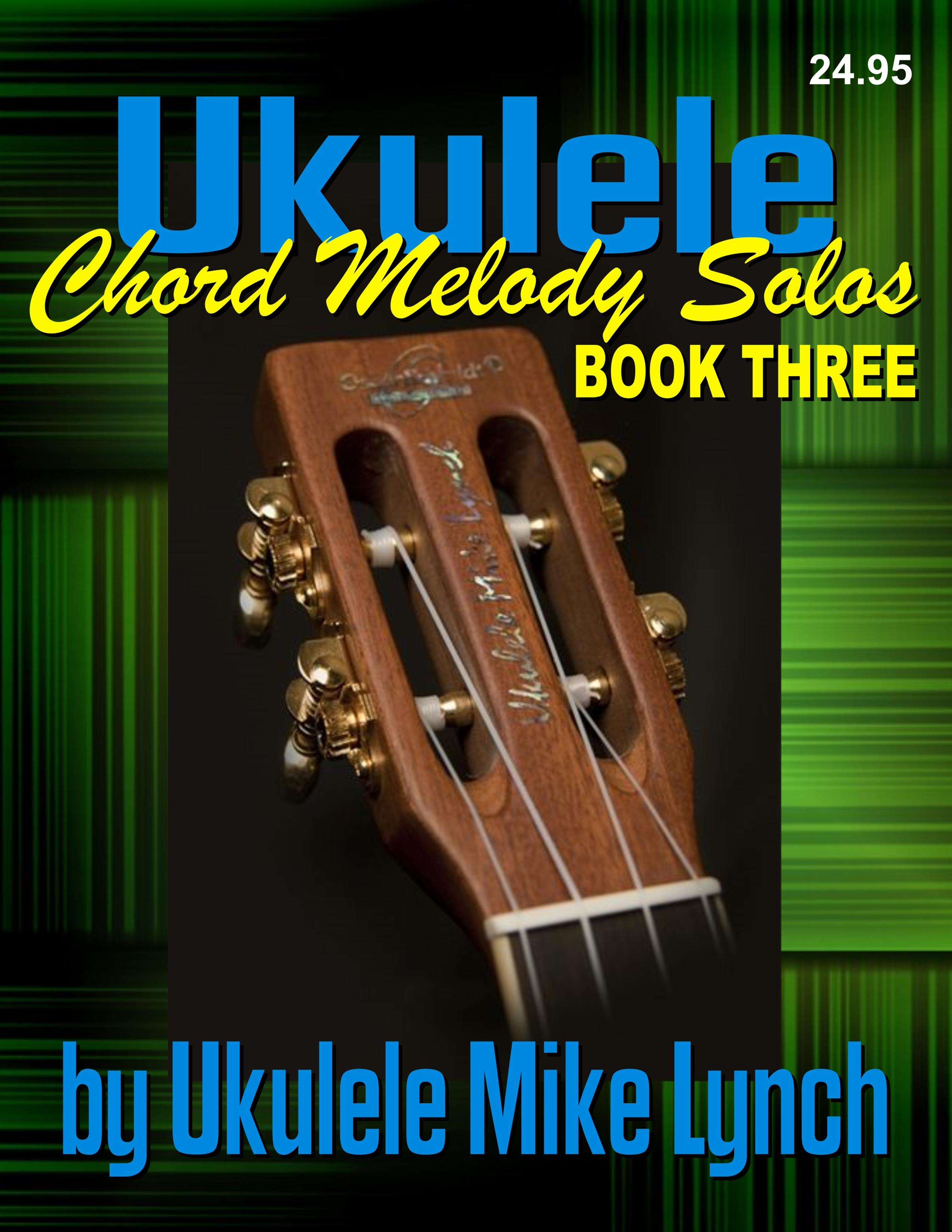 Melody Ebooks    Book Three From Ukulele Mike Lynch