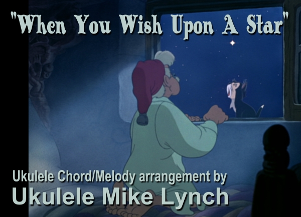 When You Wish Upon A Star Arranged By Ukulele Mike Lynch In