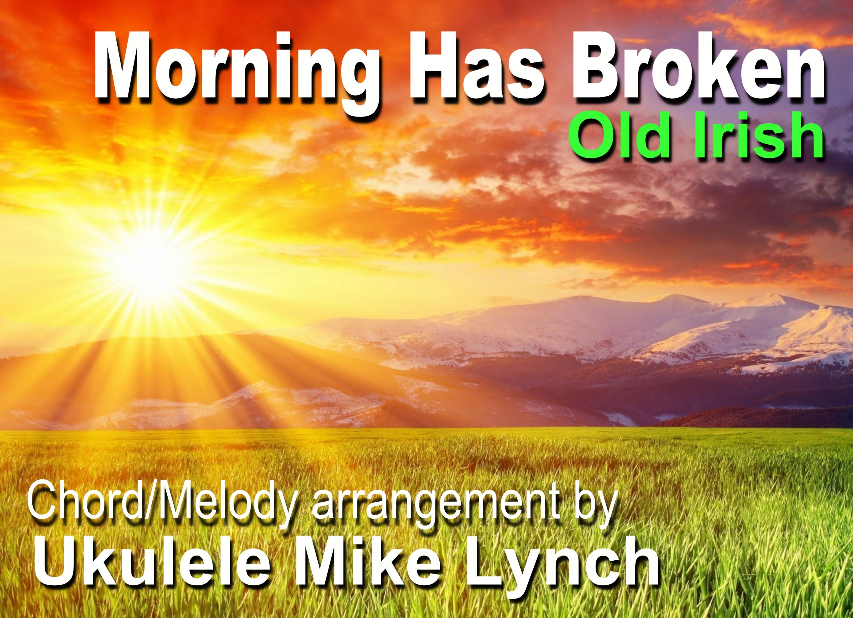 Morning Has Broken Old Irish Hymn Now A Chordmelody