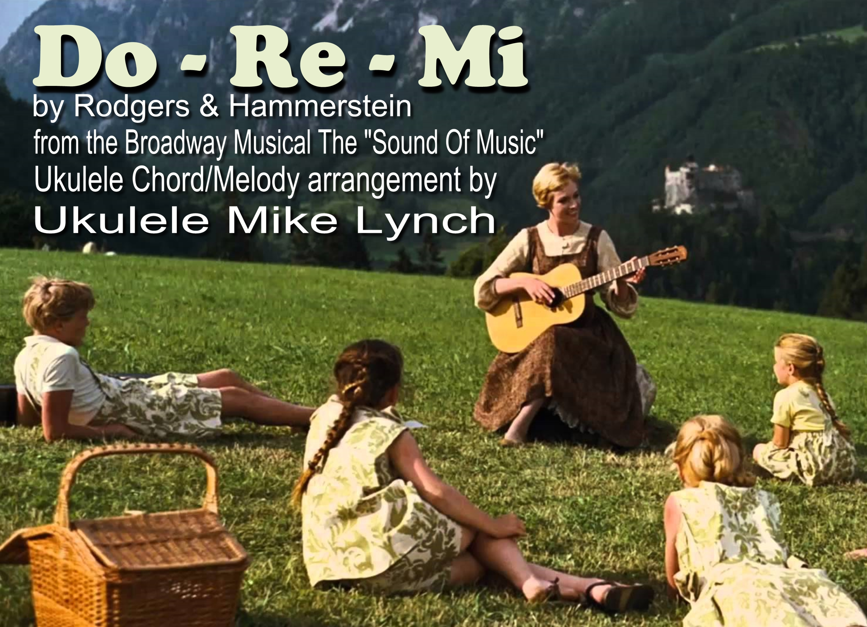 Do re mi by rodgers hammerstein from the broadway from the broadway musical the sound of music ord melody arrangement by ukulele mike lynch hexwebz Images