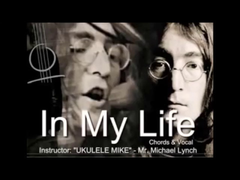 In My Life A Video Tutorial By Ukulele Mikelynch